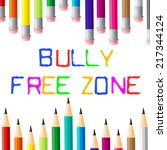 bully free zone meaning no... | Shutterstock . vector #217344124