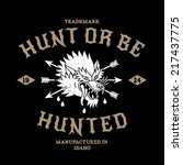 vintage label hunt or be hunted ... | Shutterstock .eps vector #217437775