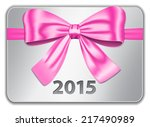 2015 gift card with nice pink... | Shutterstock .eps vector #217490989