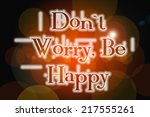 don't worry be happy concept... | Shutterstock . vector #217555261
