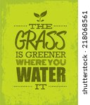 the grass is greener where you... | Shutterstock .eps vector #218068561