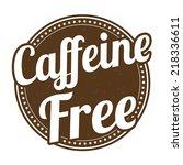 caffeine free grunge rubber...   Shutterstock .eps vector #218336611