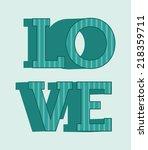 love graphic design   vector... | Shutterstock .eps vector #218359711