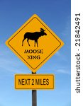 Moose Xing Warning Roadsign...
