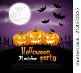 happy halloween poster. vector... | Shutterstock .eps vector #218572327