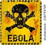 ebola virus alert  grungy sign  ... | Shutterstock .eps vector #218793709