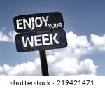 Enjoy Your Week Sign With...