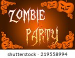 halloween zombie party text on... | Shutterstock . vector #219558994