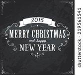 chalkboard christmas background.... | Shutterstock .eps vector #219561541