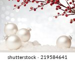 christmas decoration against... | Shutterstock . vector #219584641
