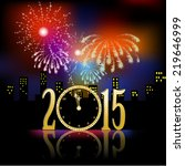 fireworks for new year with... | Shutterstock .eps vector #219646999