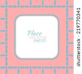 frame for photo with... | Shutterstock .eps vector #219770341