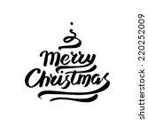merry christmas lettering. hand ... | Shutterstock .eps vector #220252009