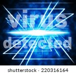 virus detected meaning detects... | Shutterstock . vector #220316164