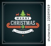 christmas retro typographic and ... | Shutterstock .eps vector #220395919