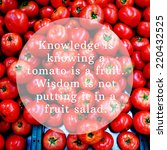 knowledge is knowing a tomato... | Shutterstock . vector #220432525