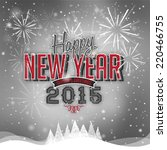 beautiful happy new year 2015... | Shutterstock .eps vector #220466755