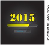 new year 2015 loading... | Shutterstock .eps vector #220770427