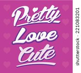 pretty love cute  t shirt girl  ... | Shutterstock .eps vector #221083201