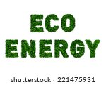 eco energy  used by green leafs ... | Shutterstock . vector #221475931