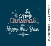 merry christmas and happy new... | Shutterstock .eps vector #221499844