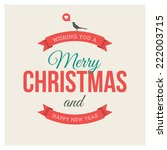 merry christmas and happy new... | Shutterstock .eps vector #222003715