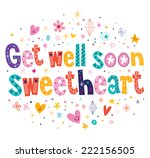 get well soon sweetheart... | Shutterstock .eps vector #222156505