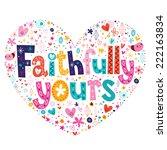 faithfully yours heart shaped... | Shutterstock .eps vector #222163834