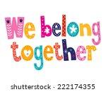 we belong together | Shutterstock .eps vector #222174355