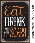 eat  drink and be scary  ... | Shutterstock .eps vector #222779185