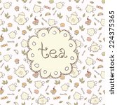 tea and sweets seamless doodle... | Shutterstock .eps vector #224375365