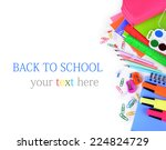 bright school supplies isolated ... | Shutterstock . vector #224824729