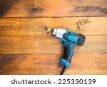 close up electric drill and... | Shutterstock . vector #225330139