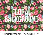 beautiful floral pattern.... | Shutterstock .eps vector #225331819
