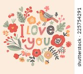 i love you. gentle floral card... | Shutterstock .eps vector #225754291