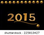 greeting card with golden 2015... | Shutterstock . vector #225813427