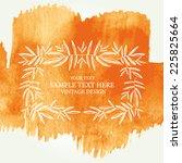 watercolor vintage frame in...   Shutterstock .eps vector #225825664