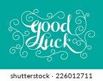 """good luck"" calligraphic..."