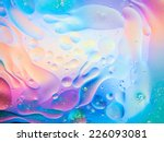 macro of oil mixed with water... | Shutterstock . vector #226093081