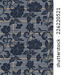 houndstooth with floral texture ... | Shutterstock .eps vector #226220521