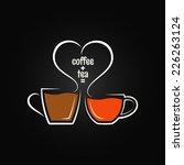 coffee tea love concept... | Shutterstock .eps vector #226263124