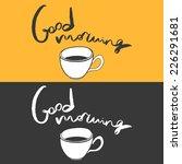 good morning hand drawn vector... | Shutterstock .eps vector #226291681