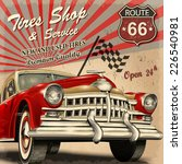 tire service retro poster. | Shutterstock .eps vector #226540981