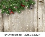 christmas fir tree with holly... | Shutterstock . vector #226783324