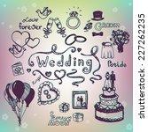 set of hand drawn wedding... | Shutterstock .eps vector #227262235