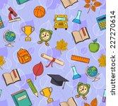 seamless pattern back to school ... | Shutterstock . vector #227270614