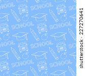 school seamless pattern on a... | Shutterstock . vector #227270641