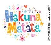 hakuna matata   Shutterstock .eps vector #227323864
