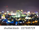 bokeh of cityscape at cloudy... | Shutterstock . vector #227335729