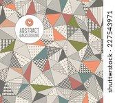 triangle seamless pattern.... | Shutterstock .eps vector #227543971